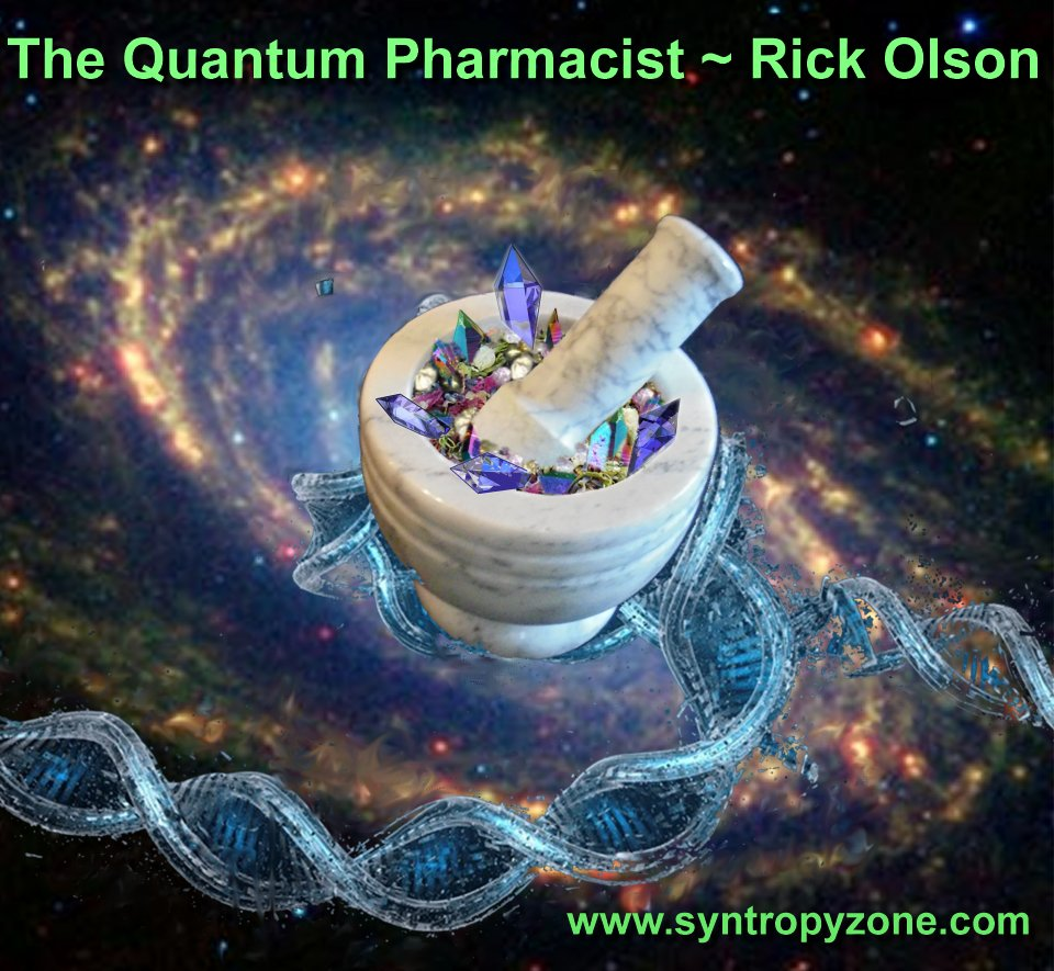 The Quantum Pharmacist Rick Olson syntropy zone